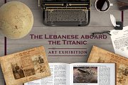 The Lebanese Aboard The Titanic Art Exhibition