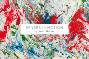 'Senses in Motion' by Walid Nahas Opening Night
