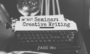 Seminar: Creative Writing