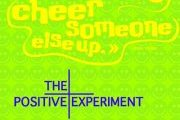 THE POSITIVE EXPERIMENT