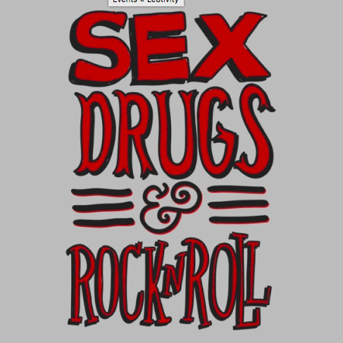 Sex drugs and rockin roll