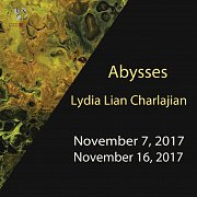 Abysses | Solo exhibition by visual artist Lydia Lian Charlajian