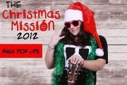 The Christmas Mission 2012 -Rock For Life-
