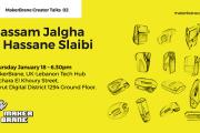 MakerBrane Creator Talks - Bassam Jalgha & Hassane Slaibi