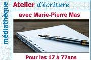Atelier d'écriture Pour les 17 à 77 ans Avec Marie-Pierre Mas