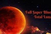 Full Super Blue Blood Moon - Total Lunar Eclipse