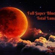 Full Super Blue Blood Moon Total Lunar Eclipse Lebtivity