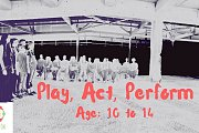 Play, Act, Perform