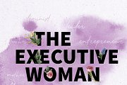 The Executive Woman