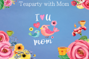 Tea Party With Mom