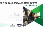 How to be a Brazilian Entrepreneur in Lebanon   Public Talk