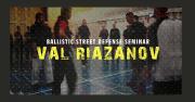 Riazanov Ballistic Street self Defense