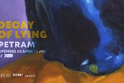 "Exhibition I Petram ; ""Decay of Lying"""