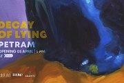 "Exhibition I Petram ; ""Decay of Lying"""