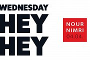 Wednesday HEY HEY w/ Nour Nimri