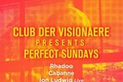 Club Der Visionaere Perfect Sundays: Rhadoo, Cabanne, Ion Ludwig