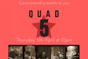 QUAD 5 LIVE!