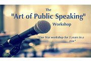 """The Art of Public Speaking"" Workshop"