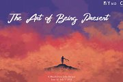 The Art of Being Present - A Mindfulness Retreat