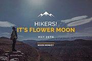 Hikers! It's Flower Moon