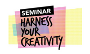 Seminar: Harness Your Creativity