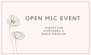 Open Mic: Poetry for Everybody x Radio Mansion
