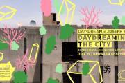DAY.DREAM x Joseph Kai x BDW | Daydreaming the City