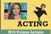 Acting Classes with Vivianne Antonios