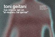 "Toni Geitani   Live Improv Set on ""al Roujoou ilal Qamar"""