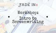 Workshop: Intro to Screenwriting