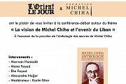 Conférence-débat « La vision de Michel Chiha et l'avenir du Liban »