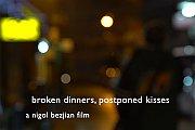 """Premiere Screening of """"Broken Dinners, Postponed Kisses"""""""