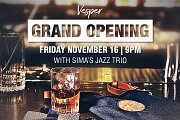 Vesper Grand Opening with Sima's Jazz Trio