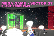 Mega Game - Sector 37: Plant Problems