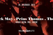 The Ballroom Blitz: Derrick May / Prins Thomas / Thomash