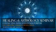 """Healing and Astrology Seminar """"Connecting With Your Inner Purpose"""""""