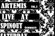 ARTEMIS At Spinout Vol.3