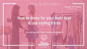 How to dress for your body type & use styling tricks - Workshop at I Have Learned Academy