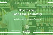 How to read food labels correctly - Workshop at I Have Learned Academy