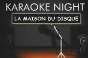 Karaoke Night at La Maison du Disque every Saturday