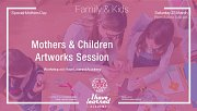 Mothers & Children Artworks Session - I Have Learned Academy