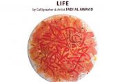 LIFE by Calligrapher & Artist Fadi Al Awayid