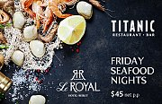Seafood Night every Friday at Le Royal Hotel