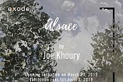 Alsace | Solo Exhibition by Joe Khoury