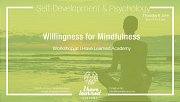 Willingness for Mindfulness - Workshop at I Have Learned Academy