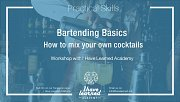 Bartending Basics - How to Mix your own Cocktails Workshop by I Have Learned Academy