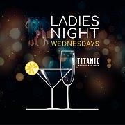 Ladies Night at Titanic: Open Margaritas & Sparkling Wine