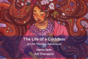 The Life Of A Goddess - An Art Therapy Adventure