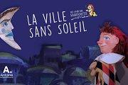 La Ville Sans Soleil Un Spectacle de Marionnettes