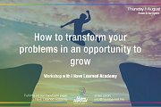 How to transform problems into an opportunity to grow - Workshop at I Have Learned Academy